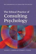 The Ethical Practice of Consulting Psychology (Fundamentals of Consulting Psychology)