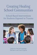 Creating Healing School Communities (Concise Guides on Trauma Care)