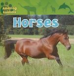 Horses (Amazing Animals)