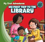 My First Trip to the Library (My First Adventures)