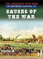 Causes of the War (The American Civil War The Right Answer)