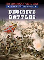 Decisive Battles (The American Civil War The Right Answer)