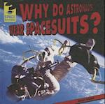 Why Do Astronauts Wear Spacesuits? (Space Mysteries)