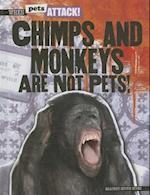Chimps and Monkeys Are Not Pets! af Heather Moore Niver