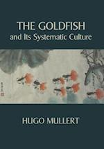 The Goldfish and Its Systematic Culture with a View to Profit