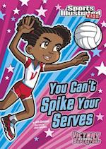 You Can't Spike Your Serves (Victory School Superstars)