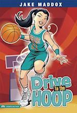 Drive to the Hoop (Jake Maddox)