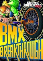BMX Breakthrough (Sports Illustrated Kids Graphic Novels)