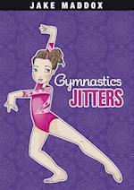Gymnastics Jitters (Jake Maddox)
