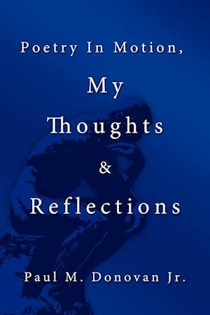Poetry In Motion, My Thoughts & Reflections