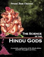 THE SCIENCE OF HINDU GODS AND YOUR LIFE: SCIENTIFIC ELEMENTS THAT CONTROL YOUR ACTIONS AND REACTIONS