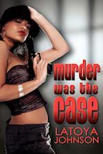 Murder Was the Case af Latoya Johnson