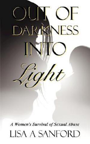 Out of Darkness Into Light