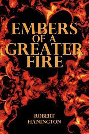 Embers of a Greater Fire