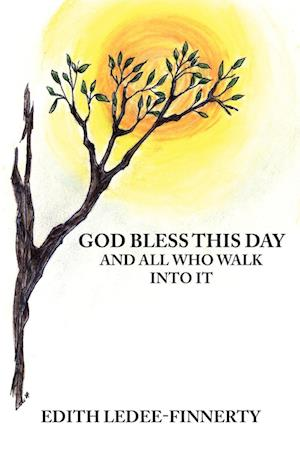 God Bless This Day and All Who Walk Into It