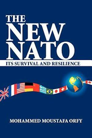 The New NATO: Its Survival and Resilience