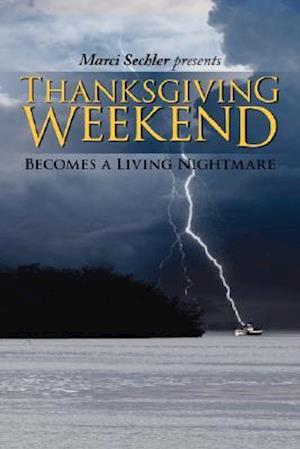 Thanksgiving Weekend: Becomes a Living Nightmare