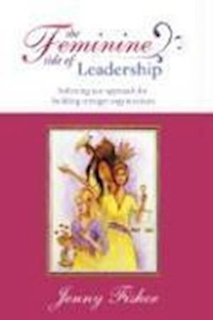 The Feminine Side of LEADERSHIP