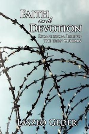 Faith and Devotion: Escape from Behind the Iron Curtain