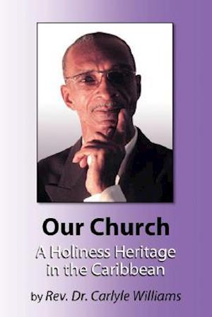 Our Church a Holiness Heritage in the Caribbean