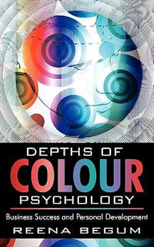 Depths of Colour Psychology: Business Success and Personal Development