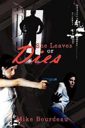 She Leaves or Dies