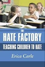 The Hate Factory: Teaching Children to Hate