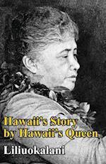 Hawaii's Story by Hawaii's Queen af Liliuokalani