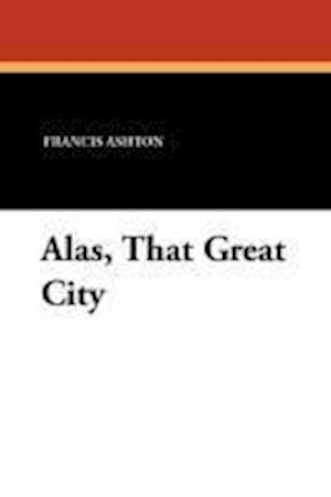 Alas, That Great City