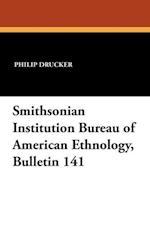 Smithsonian Institution Bureau of American Ethnology, Bulletin 141