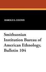 Smithsonian Institution Bureau of American Ethnology, Bulletin 104 af Harold S. Colton