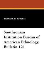 Smithsonian Institution Bureau of American Ethnology, Bulletin 121