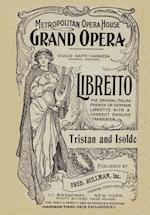 Tristan and Isolde: Libretto, German and English Text