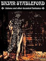 Salome and other Decadent Fantasies af Brian Stableford