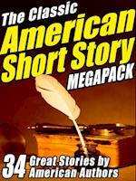Classic American Short Story MEGAPACK  (R) (Volume 1)