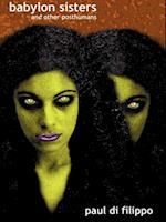 Babylon Sisters af Paul Di Filippo