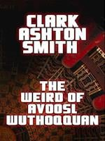 Weird of Avoosl Wuthoqquan af Clark Ashton Smith