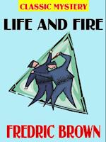 Life and Fire