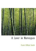A Lover in Homespun af Frank Clifford Smith