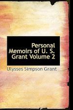 Personal Memoirs of U. S. Grant Volume 2 af Ulysses S Grant, Ulysses Simpson Grant