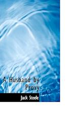 A Husband by Proxy af Jack Steele