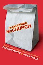 Franchising McChurch af Thomas White