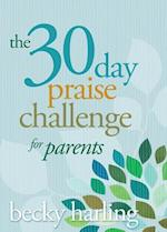 The 30-Day Praise Challenge for Parents af Becky Harling