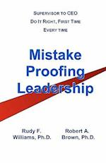 Mistake-Proofing Leadership af Robert A. Brown, Rudy F. Williams