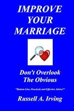 Improve Your Marriage af Russell A. Irving