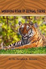 Vanishing Roar of Bengal Tigers
