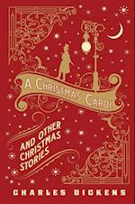A Christmas Carol and Other Christmas Stories af Charles Dickens