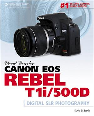 David Busch's Canon EOS Rebel T1i/500D Guide to Digital SLR Photography