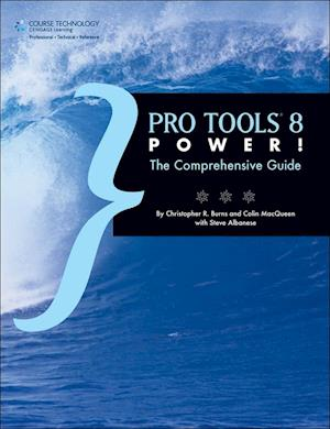 Pro Tools® 8 Power! The Comprehensive Guide
