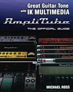 Great Guitar Tone with IK Multimedia Amplitube